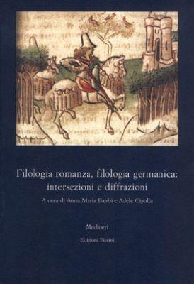 Filologia romanza, filologia germanica: intersezioni e diffrazioni