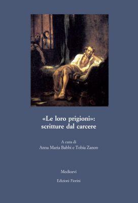 Le loro prigioni: scritture dal carcere, Atti del Colloquio internazionale