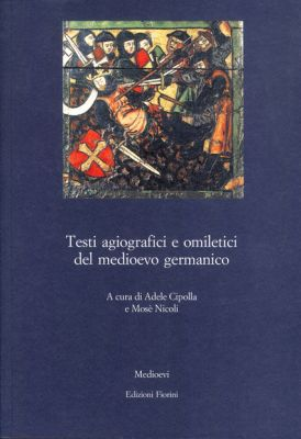 Testi agiografici e omiletici del medioevo germanico